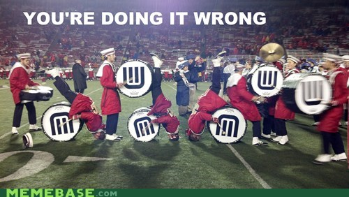 band doing it wrong marching Memes - 5490846720