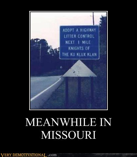 highway,idiots,kkk,missouri,racists