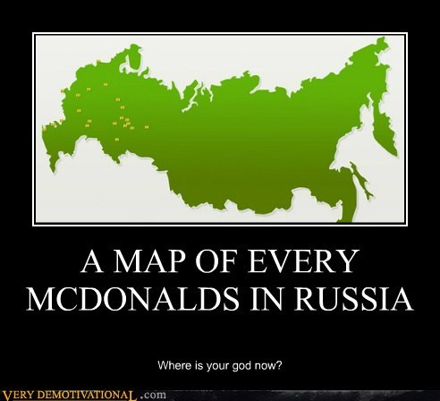 A MAP OF EVERY MCDONALDS IN RUSSIA Where is your god now?