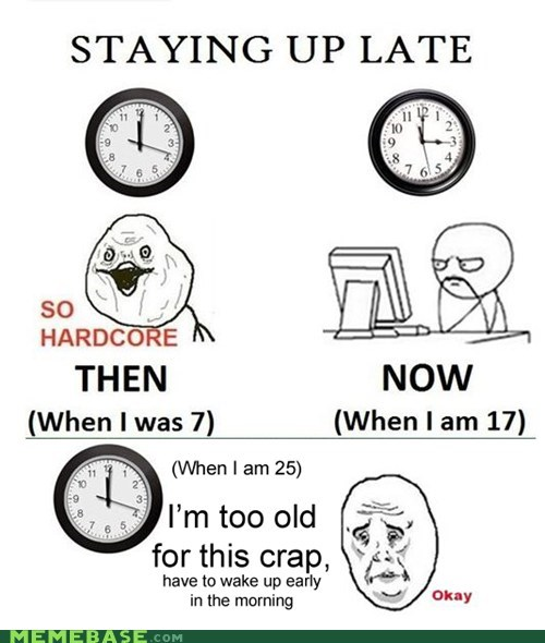 age,hardcore,late,Rage Comics,Reframe,sleep old