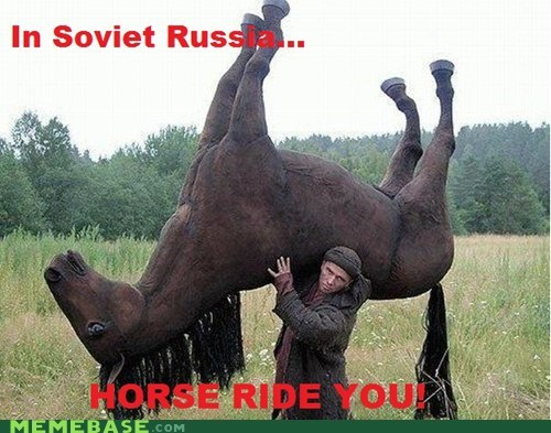 horse,Memes,rides,Soviet Russia,what