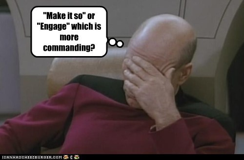 commanding engage jean-luc picard make it so patrick stewart Star Trek - 5493515008