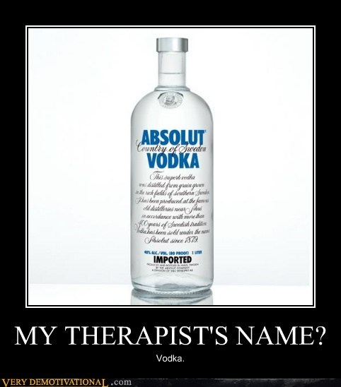 booze hilarious therapist vodka - 5495577344