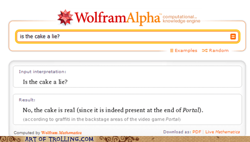 Portal,the cake is a lie,video games,wolfram alpha