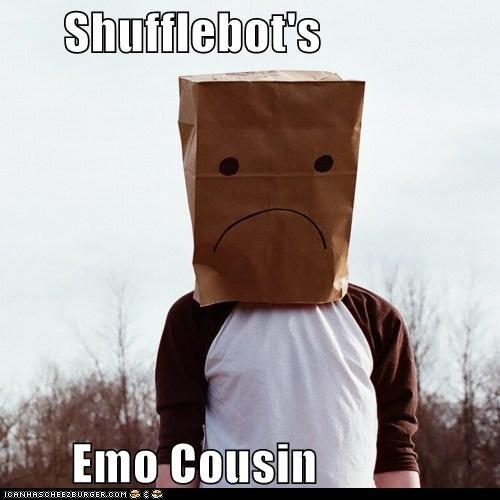 Shufflebot's Emo Cousin