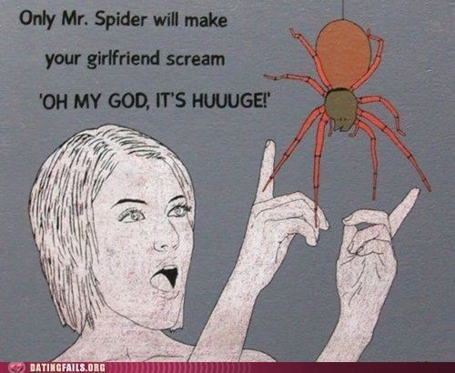 big,girlfriend,huge,oh my god,overcompensating,size matters,spider,We Are Dating