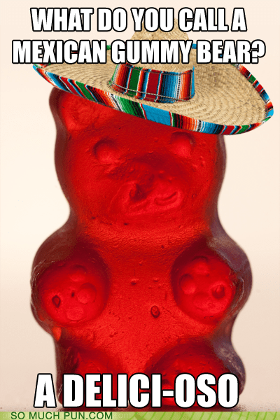 bear,candy,delicioso,double meaning,gummy,gummy bear,gummy bears,Hall of Fame,literalism,Mexican,oso,similar sounding,spanish,word