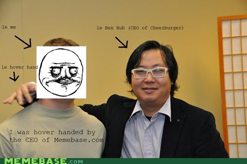 ben huh,ceo,cheezburger,executive,hover handed,Memes,meta