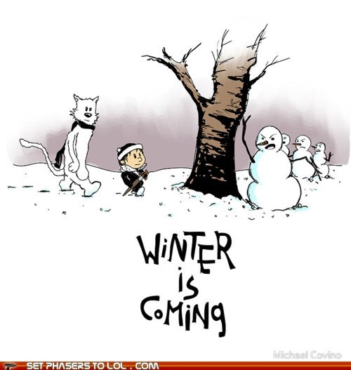 calvin and hobbes,direwolf,Game of Thrones,Jon Snow,snowmen,Winter Is Coming