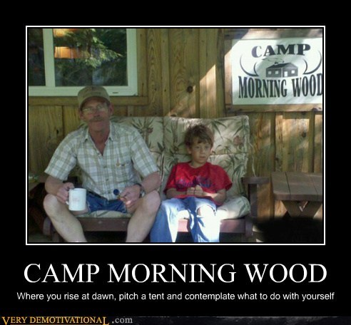 camp hilarious morning wood wtf