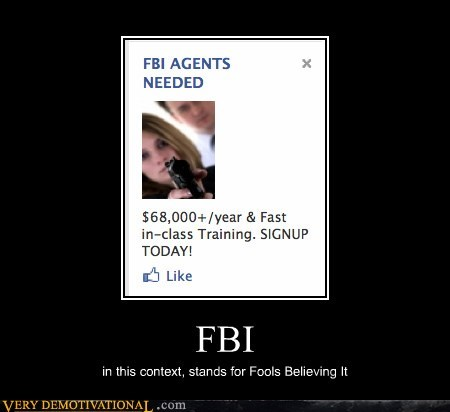 FBI,fools,idiots,seems legit