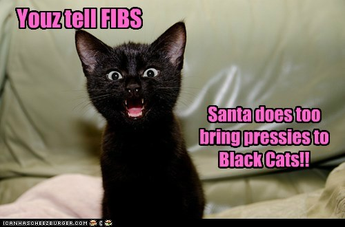 Youz tell FIBS Santa does too bring pressies to Black Cats!!