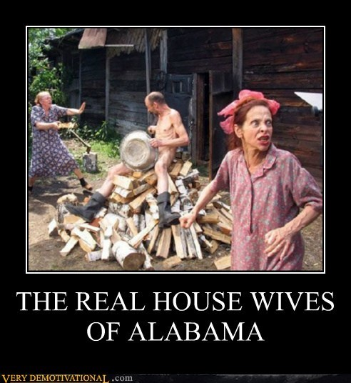 Alabama hilarious house wives real rednecks