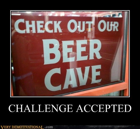 beer cave Challenge Accepted Pure Awesome - 5499430144