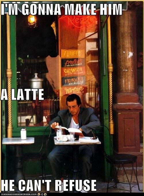 al pacino cant-refuse coffee latte offer the godfather - 5499914496