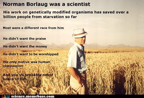 feeding everyone GMO crops Norman Borlaug Professors