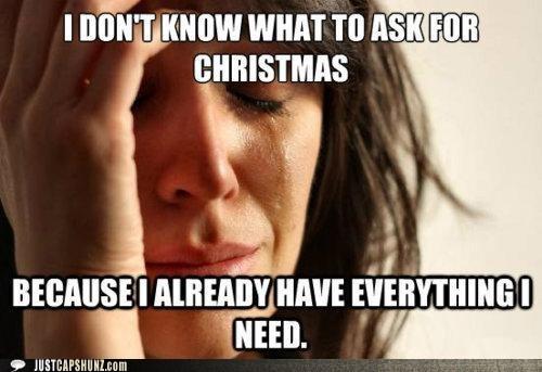 christmas christmas gift christmas presents First World Problems - 5500744192