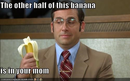 anchorman bananas food gross steve carell your mom - 5500828416