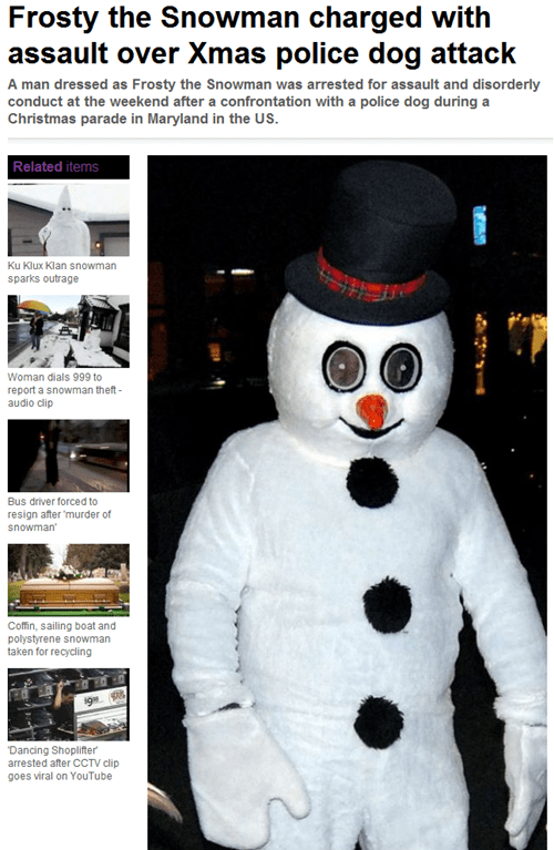 arrest,costume,frosty,news,snowman,wait what
