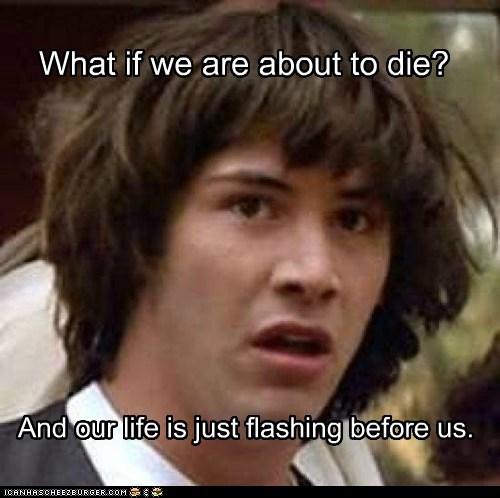 boredom,conspiracy keanu,dead,flashing,life