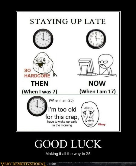 25 hilarious Like a Boss staying up late too old - 5501768960