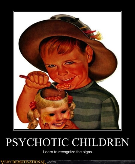 PSYCHOTIC CHILDREN Learn to recognize the signs