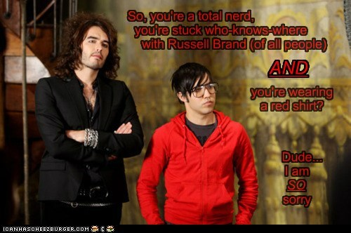 bad luck,comedians,fall out boy,gross,pete wentz,Russell Brand,sorry