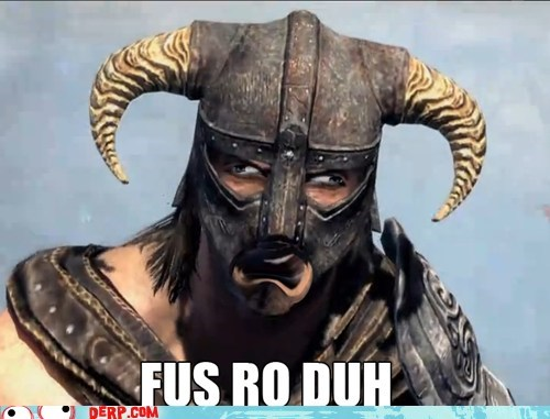 best of week,derp,dovahkiin,fus ro dah,Skyrim,video games