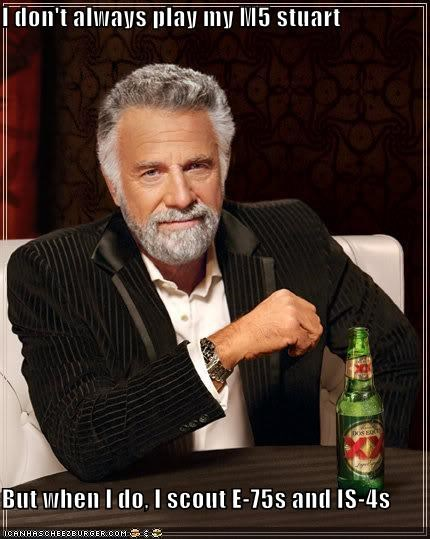 I Dont Always Play My M5 Stuart But When I Do I Scout E 75s And Is