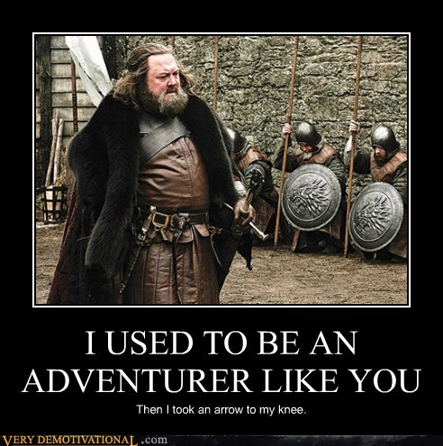 adventurer arrow to the knee Game of Thrones hilarious - 5504482560