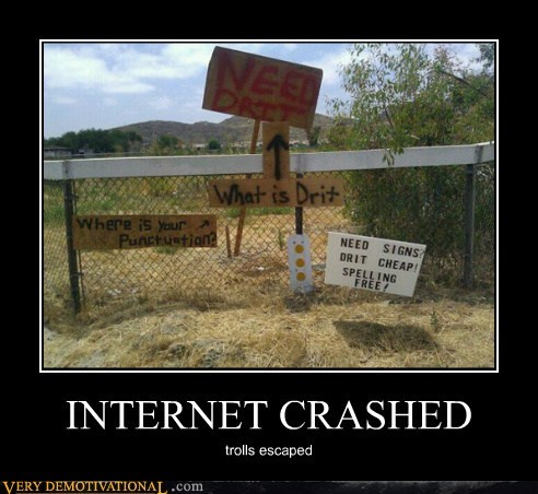 dirt drit hilarious internet signs trolls - 5504498176