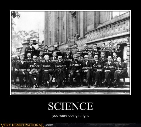 SCIENCE you were doing it right