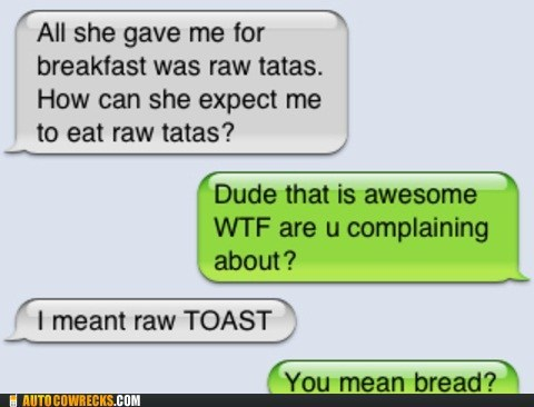 auto correct bread breakfast tatas toast - 5505617920