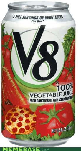 delicious drink Memes pizza v8 vegetables - 5506081280