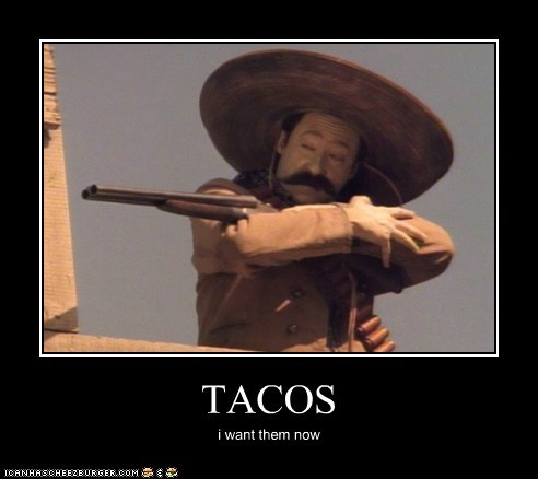 TACOS i want them now