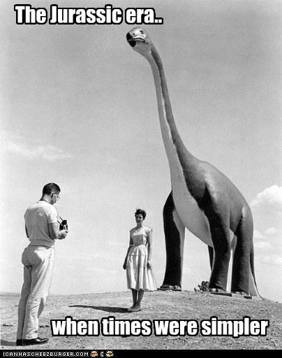 dinosaur historic lols jurassic era simpler times vintage - 5506897152