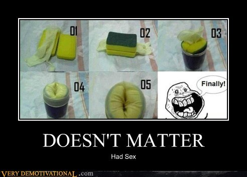 doesnt matter eww hilarious homemade fleshlight sexy times - 5507212800