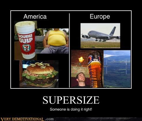 america europe hilarious super size - 5507729664