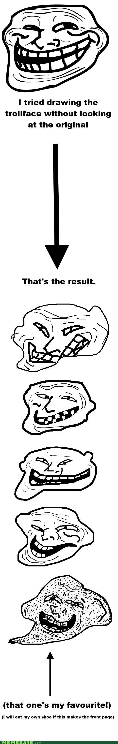 blind drawing EAT YOUR SHOE mods insist shoes troll face ugly - 5508120576