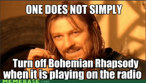 best of week,bohemian rhapsody,one does not simply,queen,radio,sing