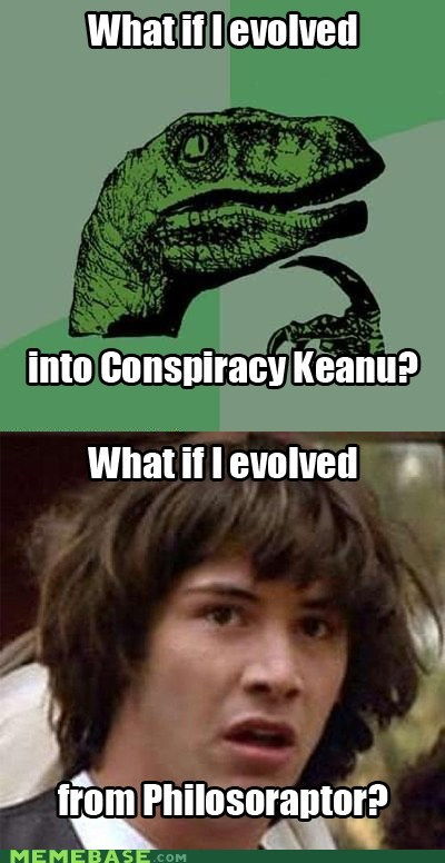 evolution,friends,keanu,philosoraptor,questions,Raptor