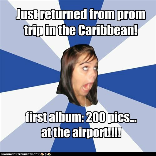 airport,annoying facebook girl,caribbean,girls,photos,prom