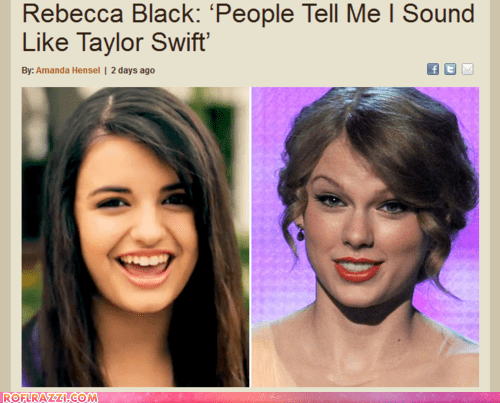 celeb,funny,Music,Rebecca Black,taylor swift,wtf