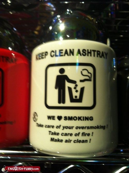 clean ashtray,engrish funny,g rated,keep the air clean,translation,we love smoking