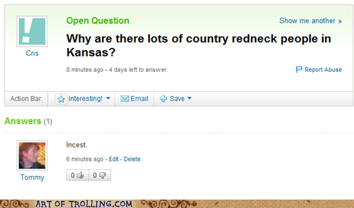bad brother love,Kansas,ouch burn,rednecks,Yahoo Answer Fails