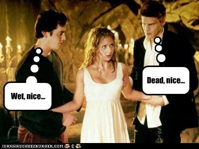Wet, nice... Dead, nice...