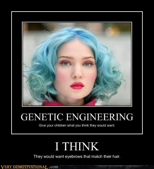 engineering,eyebrows,genetic,hair,hilarious,match,wtf
