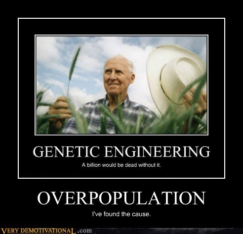 genetic engineering hilarious Norman Borlaug overpopulation - 5520860416
