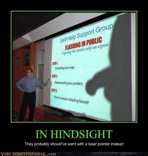 flashing hilarious hindsight support group - 5521520128