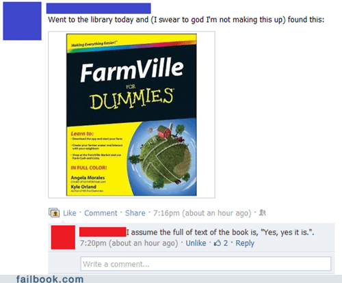 dummies,failbook,Farmville,games,g rated,image,social media,witty reply